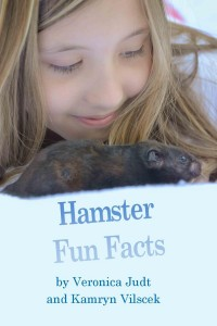 Hamster Fun Facts - Veronica Judt and Kamryn Vilscek